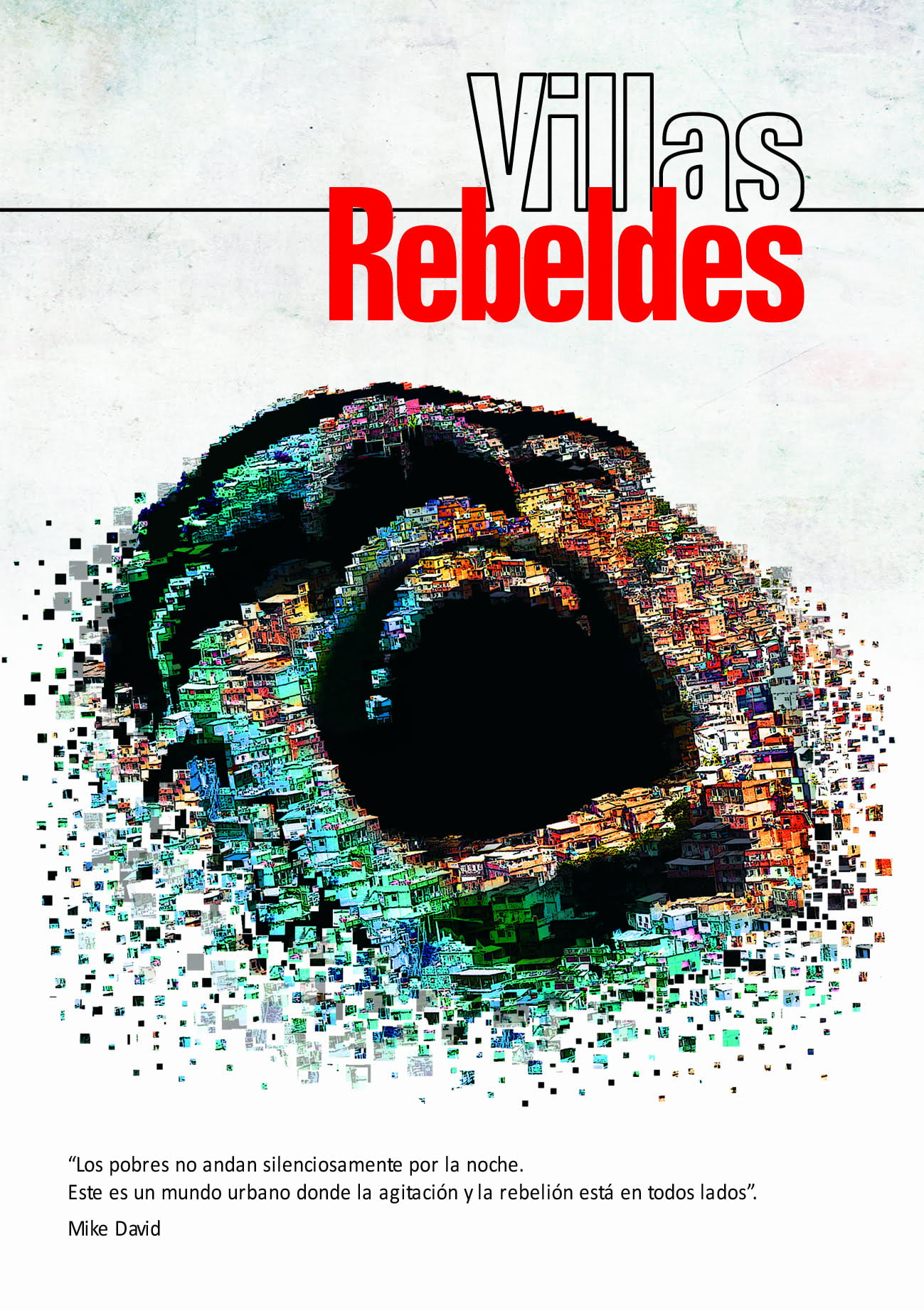 Villas Rebeldes: Apuntes sobre las organizaciones vecinales de la periferia urbana en Bolivia
