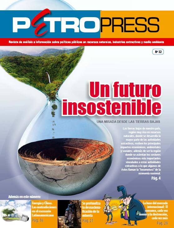 Petropress 32: Un futuro insostenible. Una mirada desde las tierras bajas (12.13)