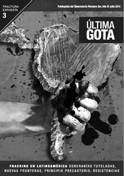 Fractura expuesta. Fracking en Latinoamérica (Opsur, 2014)