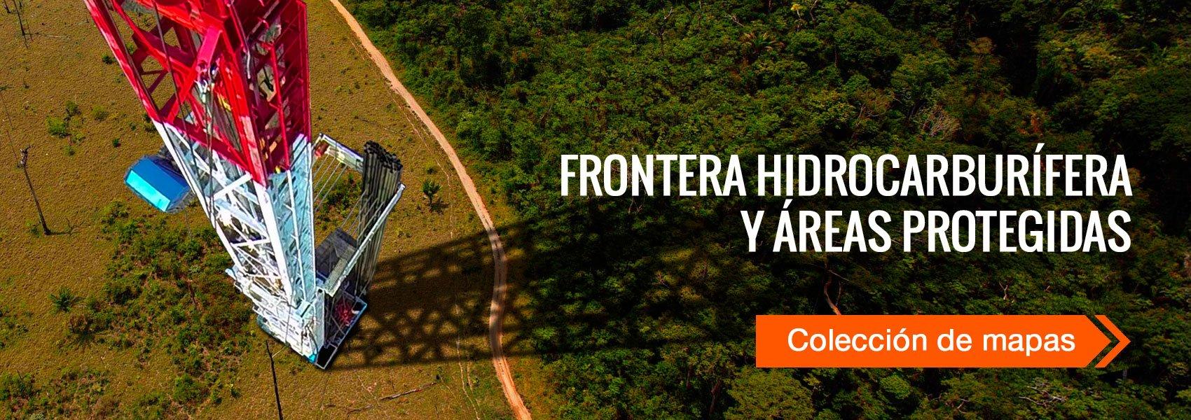 Frontera hidrocarburífera y áreas protegidas. Mapas