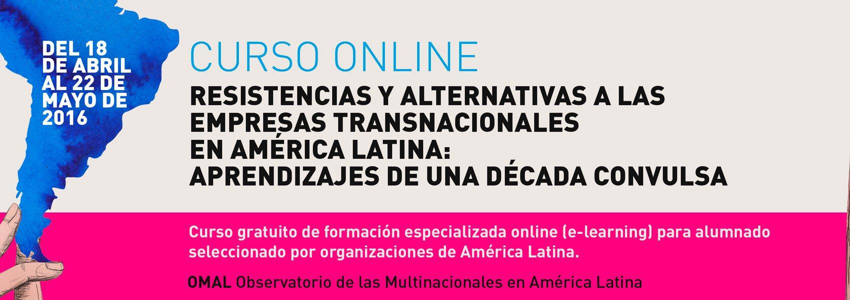 Curso online Resistencias y Alternativas a las empresas transnacionales en América Latina. Aprendizajes de una Década Convulsa