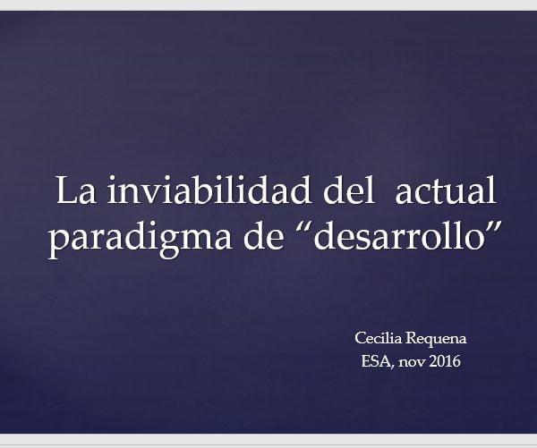 """La inviavilidad del actual paradigma de """"desarrollo"""" (Cecilia Requena, UCB)"""