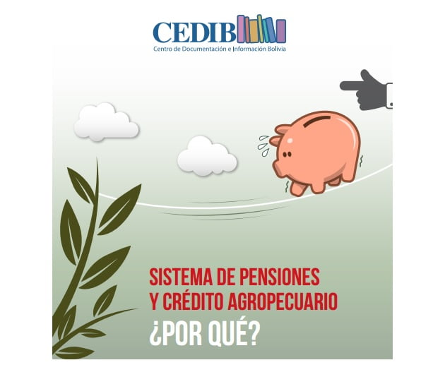Dossier: Sistema de pensiones y crédito agropecuario: ¿Por qué?