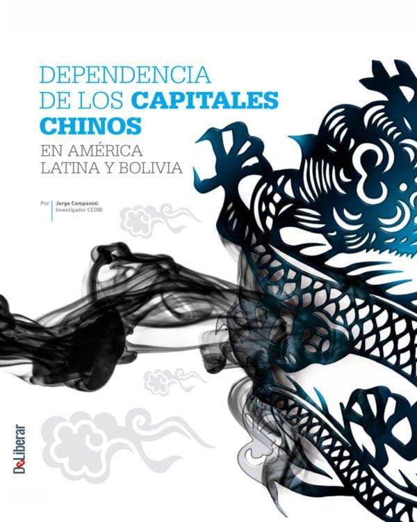 Dependencia de los capitales chinos en América latina y Bolivia (DeLiberar 01, 07.17)