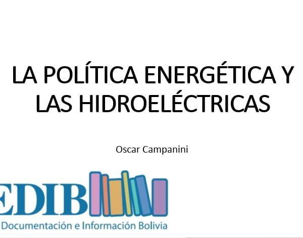 La Política Energética y las hidroeléctricas