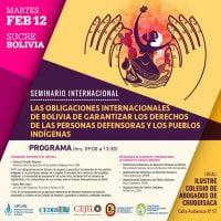 """Seminario Internacional: """"Las obligaciones internacionales de Bolivia de garantizar los Derechos de las personas defensoras y los pueblos indígenas"""""""