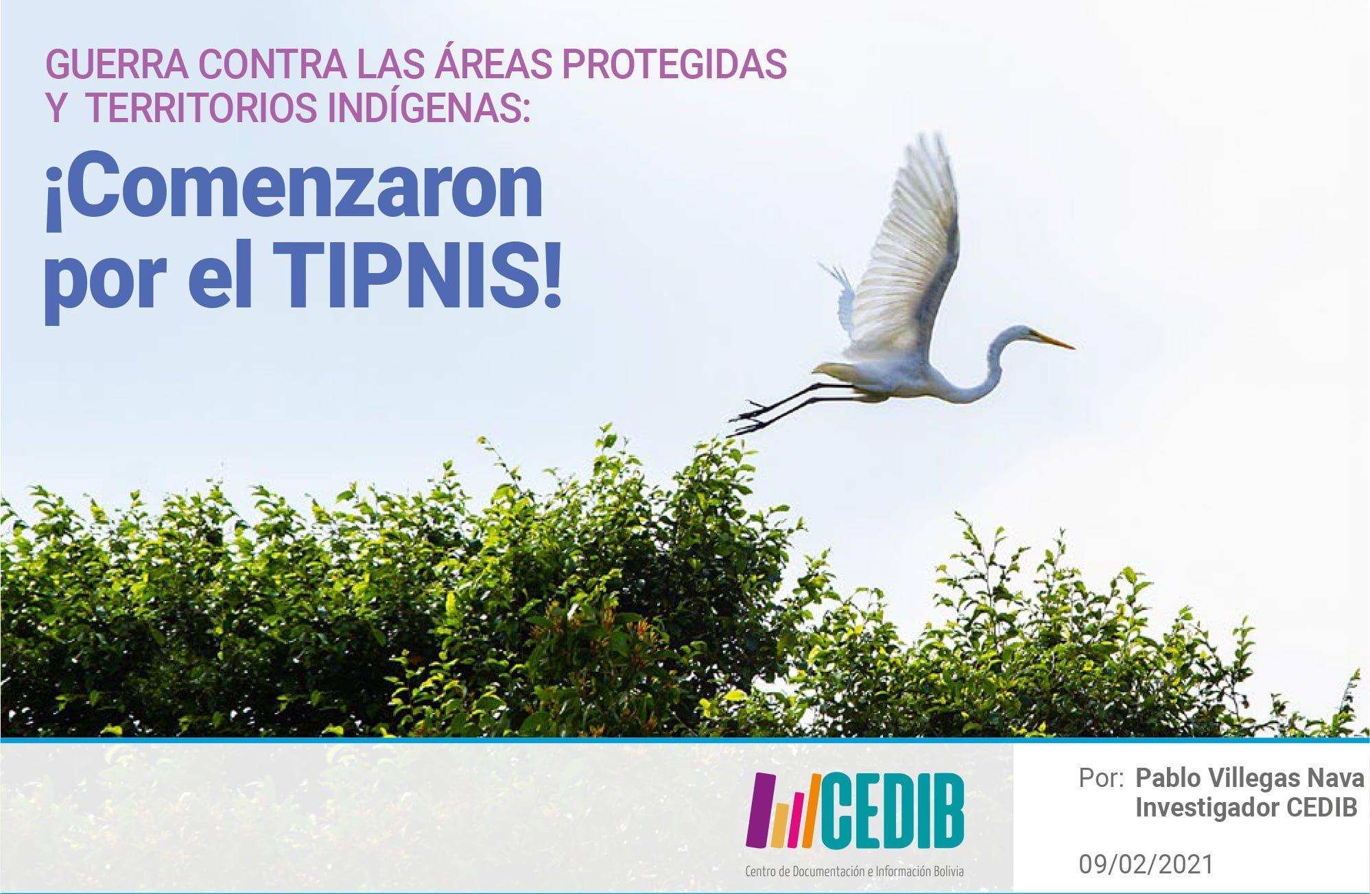 Guerra contra las áreas protegidas y territorios indígenas: comenzaron por el TIPNIS