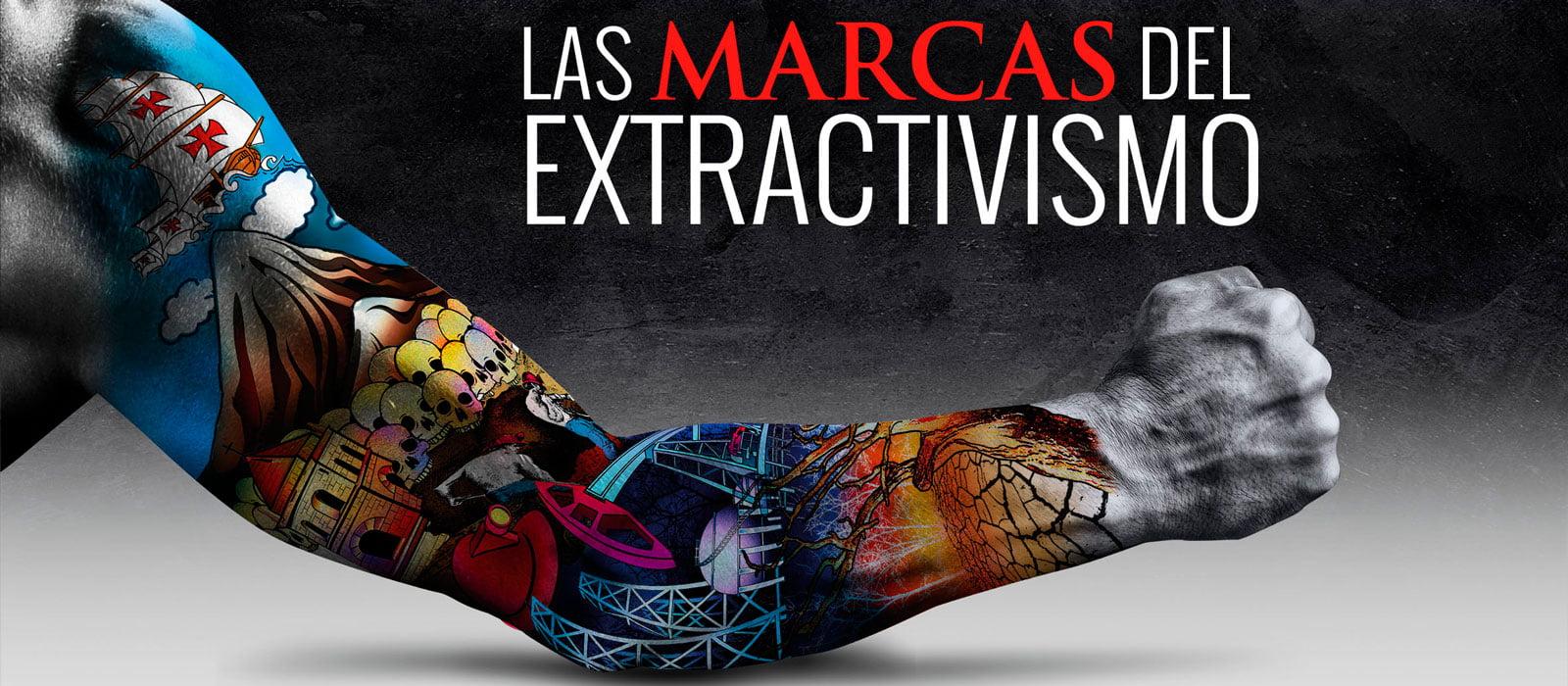 Las marcas del extractivismo