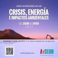 Presentaciones y videos del curso Crisis, energía e impactos ambientales: Fracking y litio ¿salidas a la crisis económica en Bolivia?